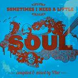 Sometimes i need a little bit of soul