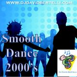 Smooth Dance from 2000's, remixed by DJ David Bertelli