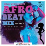 Afrobeat Mix Vol 1 by Deejay $erges