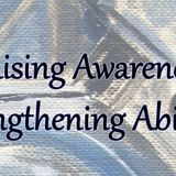 Raising Awareness Episode 8 -Strengthening Abilities with Advocacy