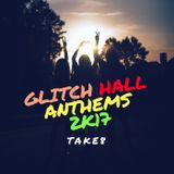 Take8 Glitch Hall Anthemz 2k17