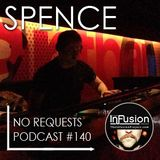 Spence Chicago - No Requests Podcast 140