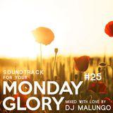 Monday Glory #25