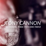 Tony Cannon - Running Free (Studio Mix)