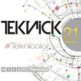 Teknick presents #Teknicolor 21
