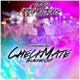 Trio Promotions Presents: CheckMate - Blacked Out