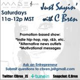 Just Sayin' with C Bren Episode 3