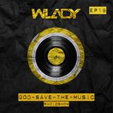WLADY - GOD SAVE THE MUSIC EP#19