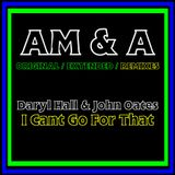 Daryl Hall & John Oates - I Cant Go For That (AM&A Remix)