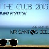 Mr Santos DeeJay -  In The Club (Summer Edition) 2015