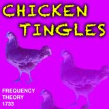 "Frequency Theory 1733 ""Chicken Tingles"""