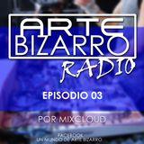 Arte Bizarro Radio - Episodio #03