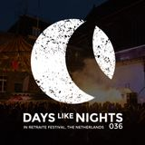 DAYS like NIGHTS 036 - Live from In Retraite Festival, The Netherlands
