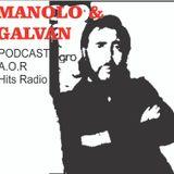 Manolo & Galvan Podcast Radio . Hard Rock & AOR Releases.