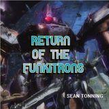 RETURN of the FUNKITRONS