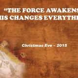 THE FORCE AWAKENS: HOW JESUS' BIRTH CHANGED EVERYTHING - Audio