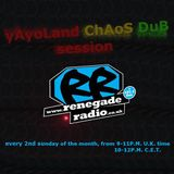yAyoLand chAos Dub Session & Dubbytek RenegadeRadio live set 12.03.2017