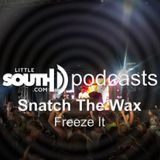 Episode 022/2012 - Snatch The Wax - Littlesouth podcasts