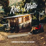 Federation Sound & Chronixx - Roots & Chalice
