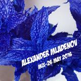 Alexander Mladenov - mix / 26 May 2016