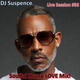 DJ Suspence FB Live #56:  Soulful House LOVE Mix