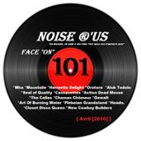 """Noise r'us # 101 """"face on"""" (Avril 2016)"""