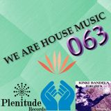 We Are House Music 063
