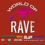 Slipmatt - World Of Rave #189