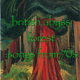 british abyss forest :songs from 70s