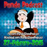 ¨Panda Show - Febrero 27, 2015 - Podcast