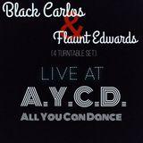 Black Carlos x Flaunt Edwards Live At AYCD
