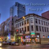 Urban Daydreams - There It Is