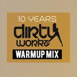 10 Years Dirty Workz - Warm-Up Mix