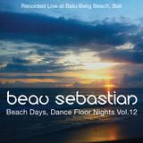 15.08.28 Beach Days, Dance Floor Nights Vol. 12 - Beau Sebastian Live @ Batu Belig Beach, Bali