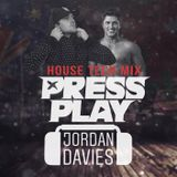 PRESS PLAY & JORDAN DAVIES HOUSE TECH MIX