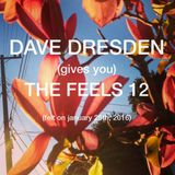 Dave Dresden (gives you) THE FEELS 12 (felt on january 25th, 2016)