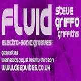 STEVE GRIFFO GRIFFITHS - 'FLUiD' - AUG 23rd 2017 - DEEP VIBES RADIO