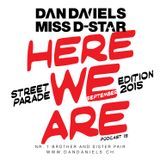 """HERE WE ARE"" Podcast015 (2015.09) - DAN DANIELS & MISS D-STAR"