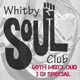 Whitby Soul Club - 3 DJ Special..