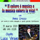 """Luca Virago Ospite del programma """"Il colore è musica e la  musica colora la vita"""""""