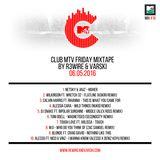 Club MTV Friday Mixtape on MTV Trax #16 (06.05.2016)
