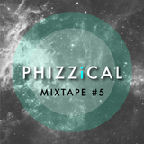 Let's get phizzical - mixtape#5