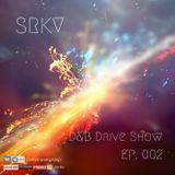 SRKV - D&B Drive Show Episode 002