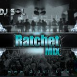 Dj Sol - Ratchet Mix (2012)