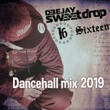 Dancehall Mix Session 2019 - DJ Sweetdrop