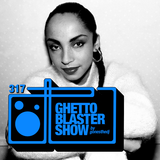 GHETTOBLASTERSHOW #317 (jan. 20/18)