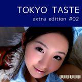 TOKYO TASTE EXTRA EDITION #02