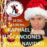 RAPHAEL Y SUS CANCIONES 25 DICIEMBRE