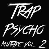 Trap Psycho Vol 2