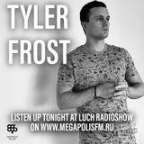 Luch Radioshow #236 - Tyler Frost @ Megapolis 89.5 FM 19.11.2019 #236
